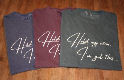 Hold My Wine, I've got this... Short Sleeve Crew Neck T-shirt Denim, Vineyard, Blue Spruce